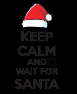 Keep Calm and Wait for Santa!