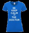keep calm I am the doctor